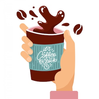 Customer hand holding splashing paper coffee cup with lettering quote it's coffee o'clock.  flat cartoon illustration.