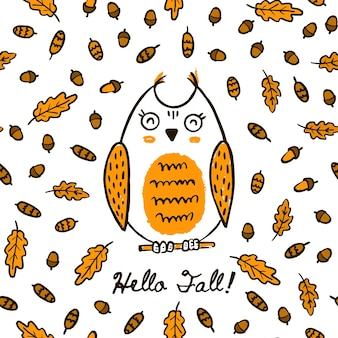 Cute autumn hand draw owl on the seamless pattern of acorn leaves and cones. vector background animal in the forest with the inscription hello fall for packaging textile print wallpaper.