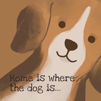 귀여운 비글 템플릿 벡터 개는 소셜 미디어 게시물을 인용하고 집은 개가 있는 곳입니다.