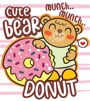 Cute bear with donut cartoon for t shirt