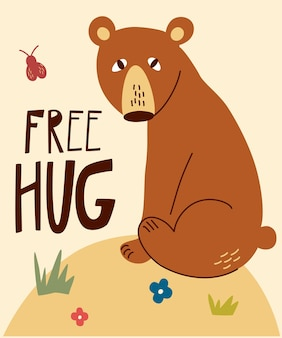 Cute cartoon bear. free hug hand drawn lettering quote. hand drawn forest animal on the edge of the forest with flowers and butterflies. children poster in the scandinavian style. vector illustration