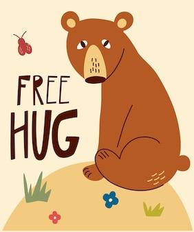 Милый мультяшный медведь. бесплатные объятия рисованной надписи цитата. ручной обращается лесное животное на опушке леса с цветами и бабочками. детский плакат в скандинавском стиле. векторная иллюстрация