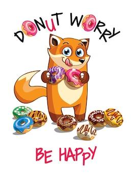 Милый мультфильм счастливый весело лиса с пончиками. открытка, открытка. не волнуйся, будь счастлив.