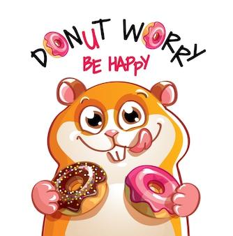 ドーナツとかわいい漫画幸せな楽しいハムスター。グリーティングカード、はがき。心配しないで、幸せになりなさい。