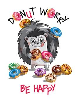 Милый мультфильм счастливый весело ежик с пончиками. открытка, открытка. не волнуйся, будь счастлив.