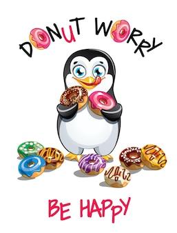 Милый мультфильм счастливый весело пингвин с пончиками. открытка, открытка. не волнуйся, будь счастлив.