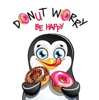 도넛과 귀여운 만화 행복 재미 펭귄. 인사말 카드, 엽서. 걱정하지 말고 행복하세요.