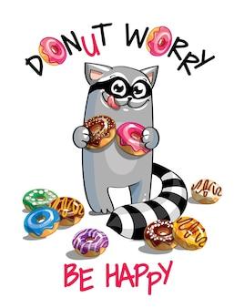 Милый мультфильм счастливый весело енот с пончиками. открытка, открытка. не волнуйся, будь счастлив.