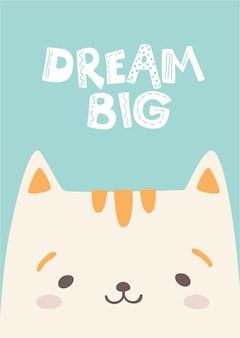 Cute cat illustration with dream big lettering