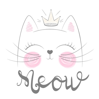 Cute cat meow illustration. funny princess and crown for print t-shirt. hand drawn style.