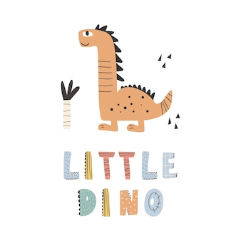 Cute dinosaur with slogan graphic - little dino, funny dino cartoons. vector funny lettering quote with dino icon, scandinavian hand drawn illustration for print, stickers, posters design.