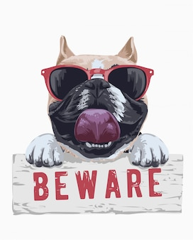 Cute dog in sunglasses holding beware sign