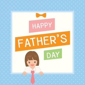 Cute father's day card with girl dress up to her father