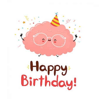 Cute funny brain. happy birthday hand drawn style card.  flat cartoon character illustration icon design.isolated