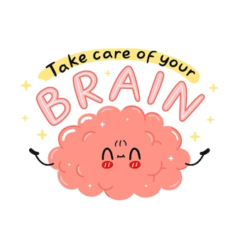 Cute funny brain organ character. take care of your brain quote slogan. vector cartoon kawaii character illustration icon. isolated on white background. human organ, mind cartoon character concept