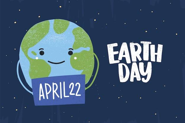 Cute funny happy planet holding sign with april 22 date