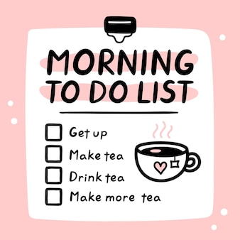 Cute funny morning to do list, checklist