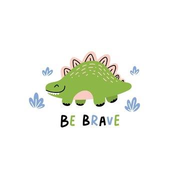 주변에 푸른 식물이 있는 귀여운 녹색 공룡과 be brave 텍스트 삽화