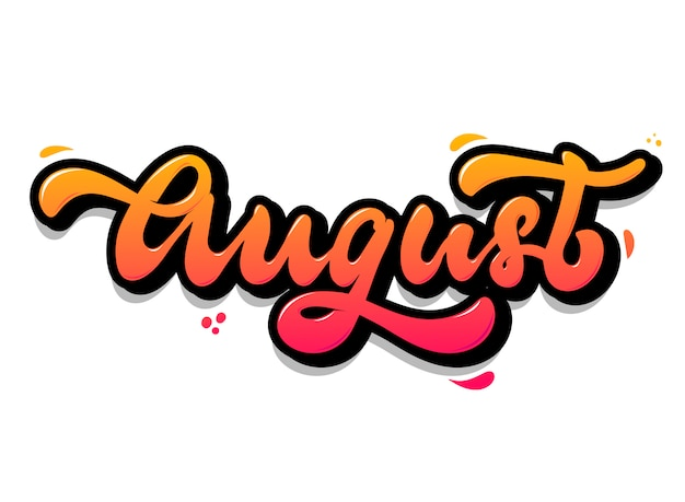 Cute hand lettering quote 'august'