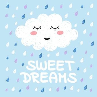 Cute happy cartoon kawaii cloud on blue background with rain drops and inscription - sweet dreams. dreaming cloud illustration