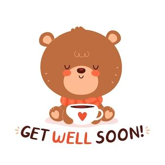 Милый счастливый забавный ребенок медведь с кружкой чая. мультипликационный персонаж рисованной стиль иллюстрации. выздоравливай скорее карта