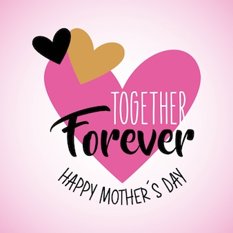 Cute hearts love together forever mothers day