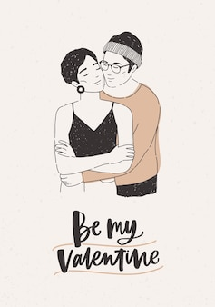 Cute hipster boy and girl warmly cuddling and be my valentine lettering