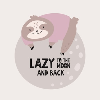 Cute lazy sloth on the moon