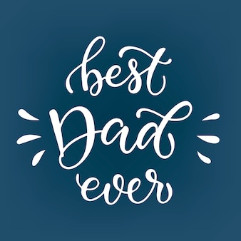 Cute lettering quote for fathers day