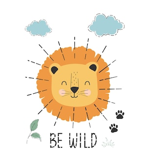 Cute lion drawing with clouds and be wild lettering on white background