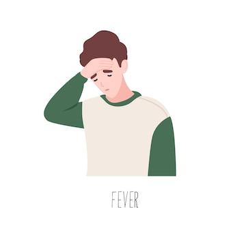 Симпатичный мужской мультипликационный персонаж, страдающий от лихорадки. симптом простуды, проблемы со здоровьем, инфекционного заболевания. больной или больной молодой человек, изолированные на белом фоне. плоские красочные векторные иллюстрации.