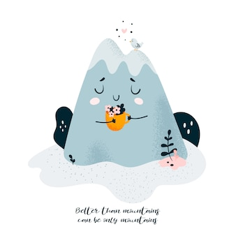 Cute mountain with cup of coffee. lettering. better than mountains can be only mountains