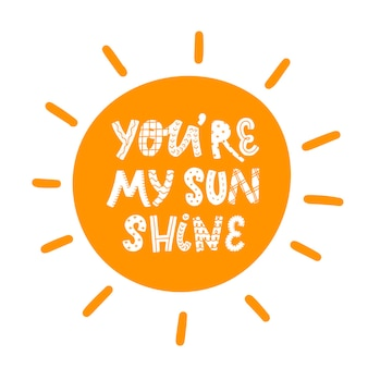 Cute nursery lettering: you are my sunshine