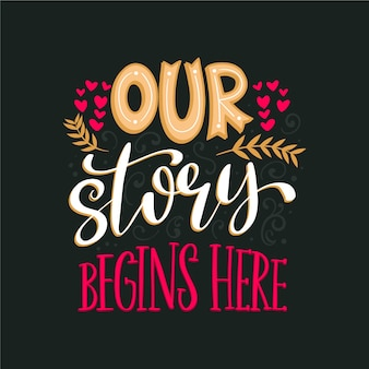 Cute our story begins here lettering