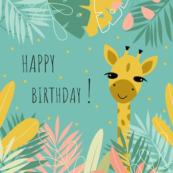 Cute postcard with giraffe, flowers, leaves and inscription