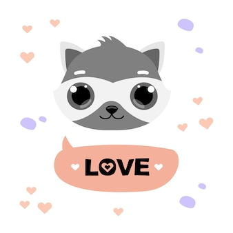 Cute raccoon with message love, black lettering.