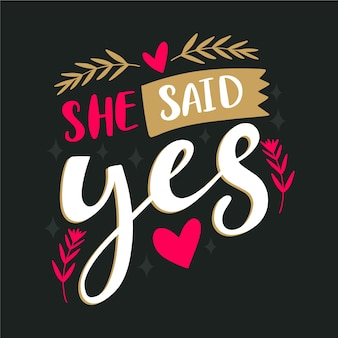 Cute she said yes lettering