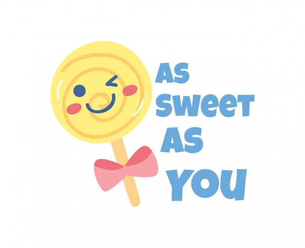 Cute t shirt design with slogan and kawaii lollipop