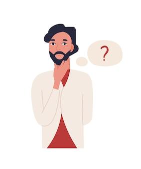 白い背景で隔離のかわいい思慮深いひげを生やした男。面白い物思いにふける男と疑問符の付いた思考バルーン。男性のサラリーマンが問題を解決します。フラット漫画カラフルなイラスト。