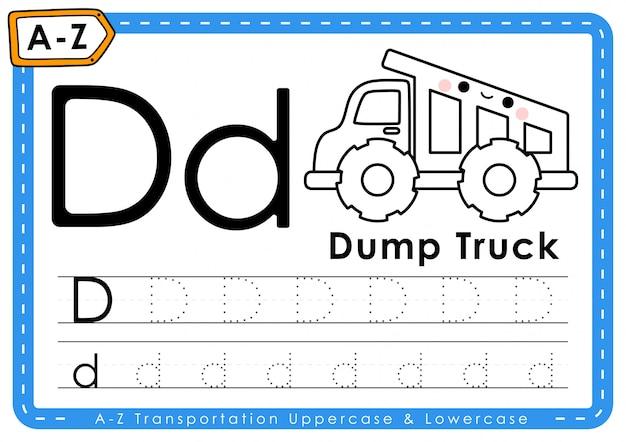 D - dump truck : alphabet a-z transportation tracing letters worksheet