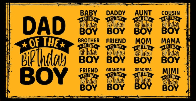 Dad of the birthday boy typography birthday or born wishing lettering quotes design