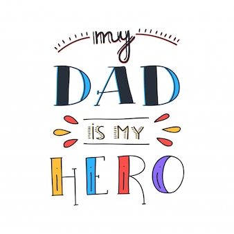 Dad super hero doodle quote in handwritten style. love daddy lettering phrase.