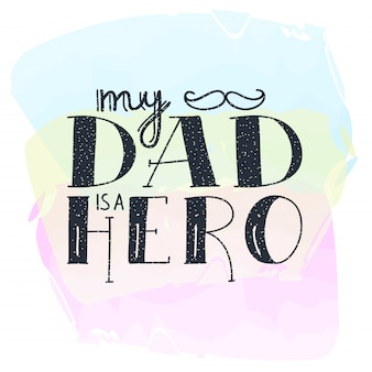 Dad super hero doodle quote in handwritten styleand watercolor. love daddy lettering phrase.