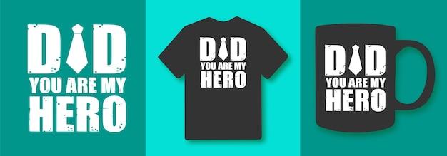 아빠 당신은 내 영웅 타이포그래피 인용문 t셔츠 및 상품