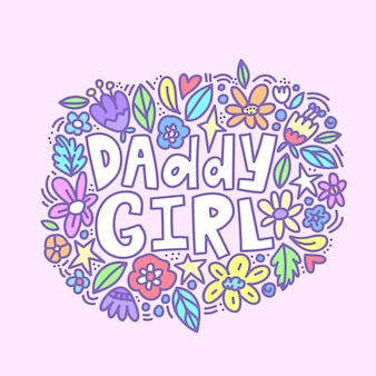 Daddy girl cute hand written lettering with doodle flowers.