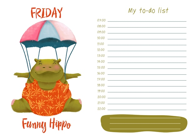 Daily planner with illustration of cute cartoon funny hippo. my day to-do list on friday