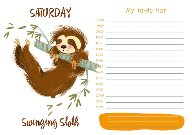 Daily planner with illustration of cute cartoon swinging sloth. my day to-do list on satur