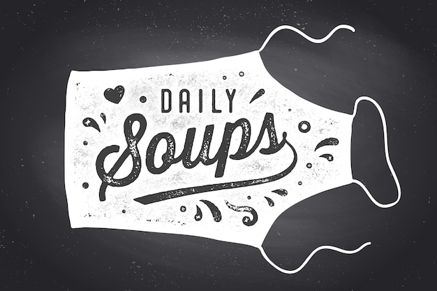 Daily soups, apron, lettering.