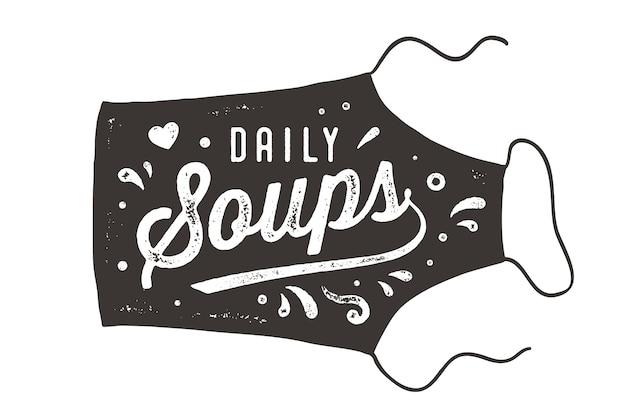 毎日のスープ、エプロン、レタリング。