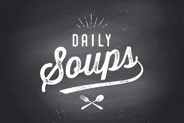 Daily soups, lettering, quote